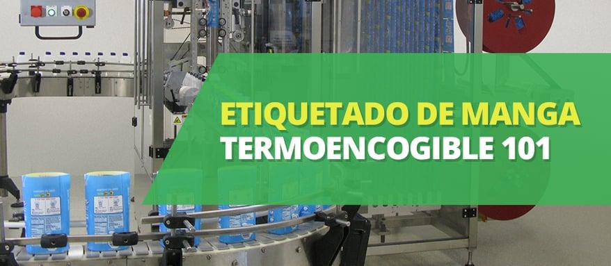 El etiquetado de manga termoencogible